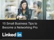 Vijf tips om te netwerken op Linkedin voor ondernemers