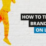 Tips om de zichtbaarheid van een merk op LinkedIn te vergroten